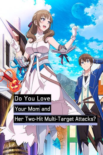 Do You Love Your Mom and Her Two-Hit Multi-Target Attacks? Do You Love Your Mom on the Shore?