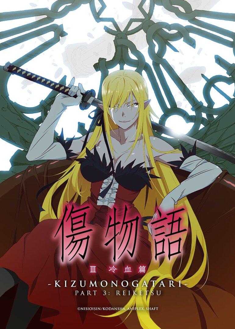 Kizumonogatari Part 3 Reiketsu Hen