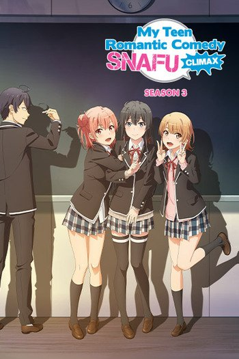 My Teen Romantic Comedy SNAFU 3 | Anime-Planet