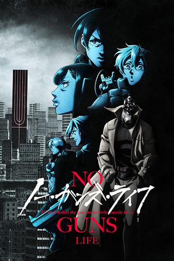 No Guns Life (2020)   Anime-Planet