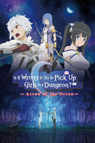 Is It Wrong to Try to Pick Up Girls in a Dungeon? Movie: Arrow of the Orion