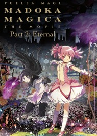 Puella Magi Madoka Magica the Movie Part 2: Eternal