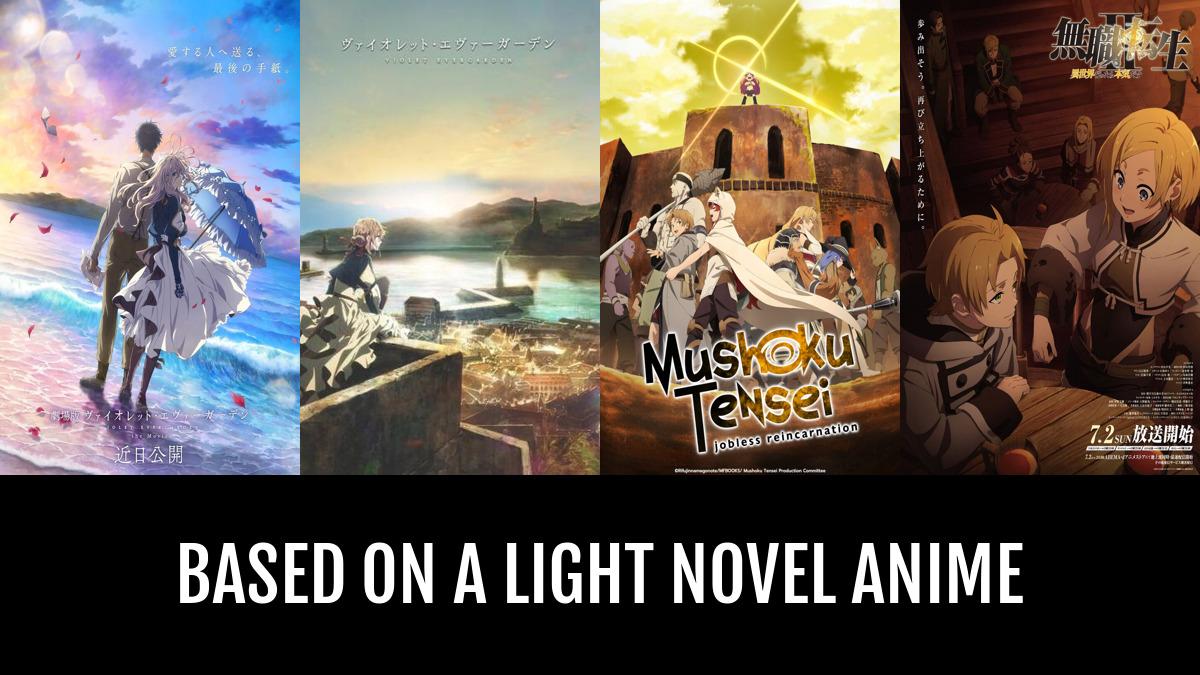 Best Based on a Light Novel Anime | Anime-Planet