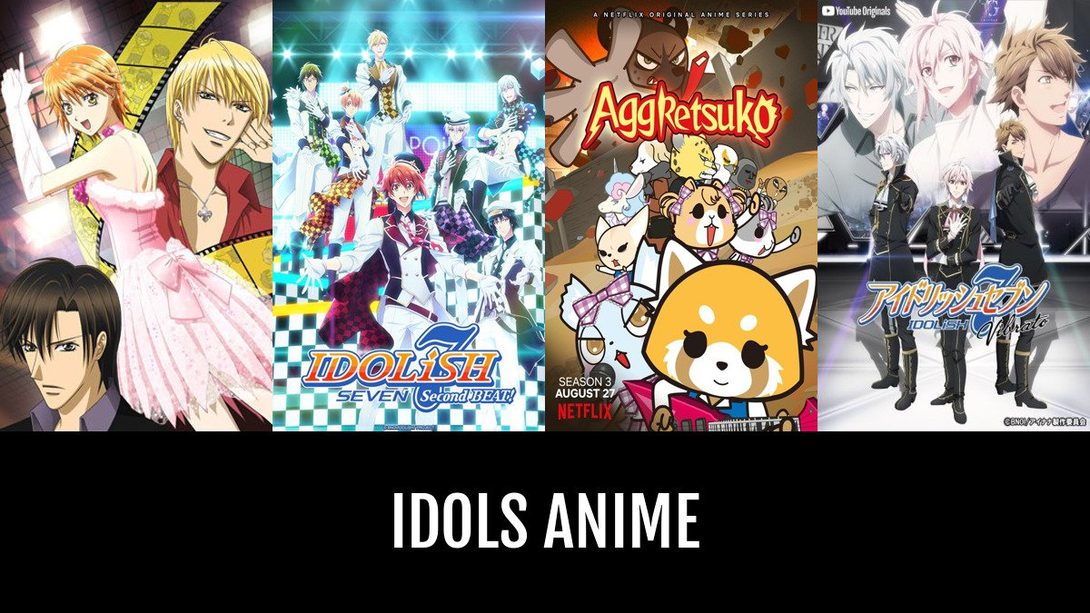 best idols anime