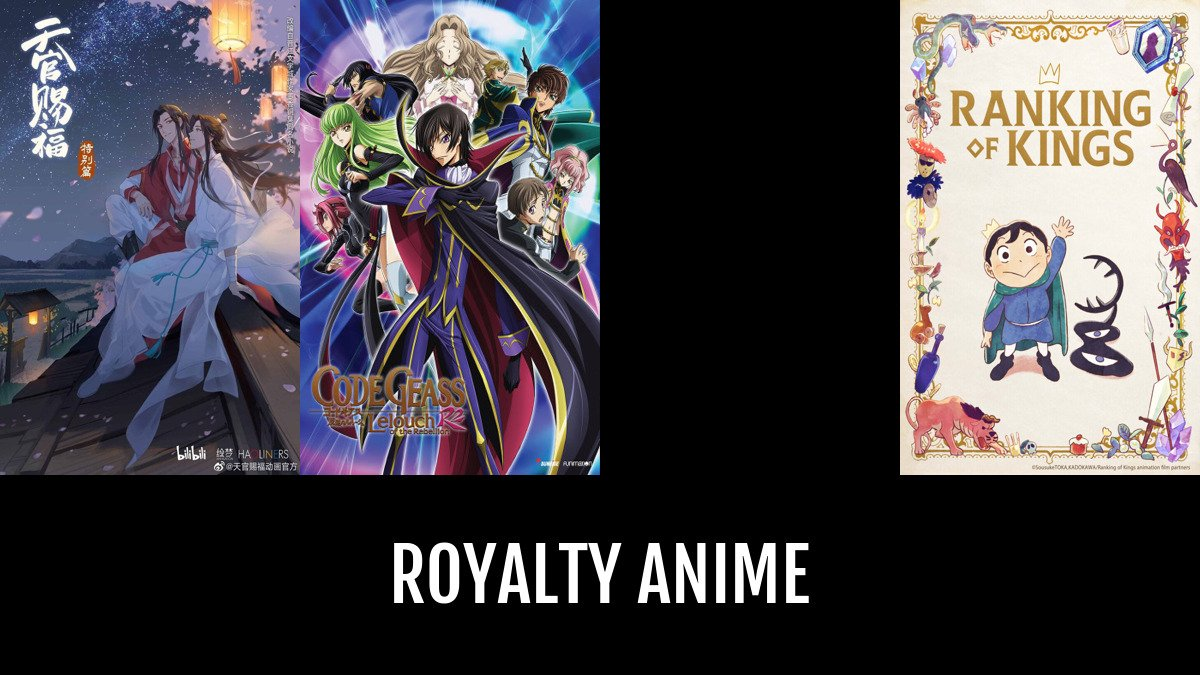 Best Royalty Anime