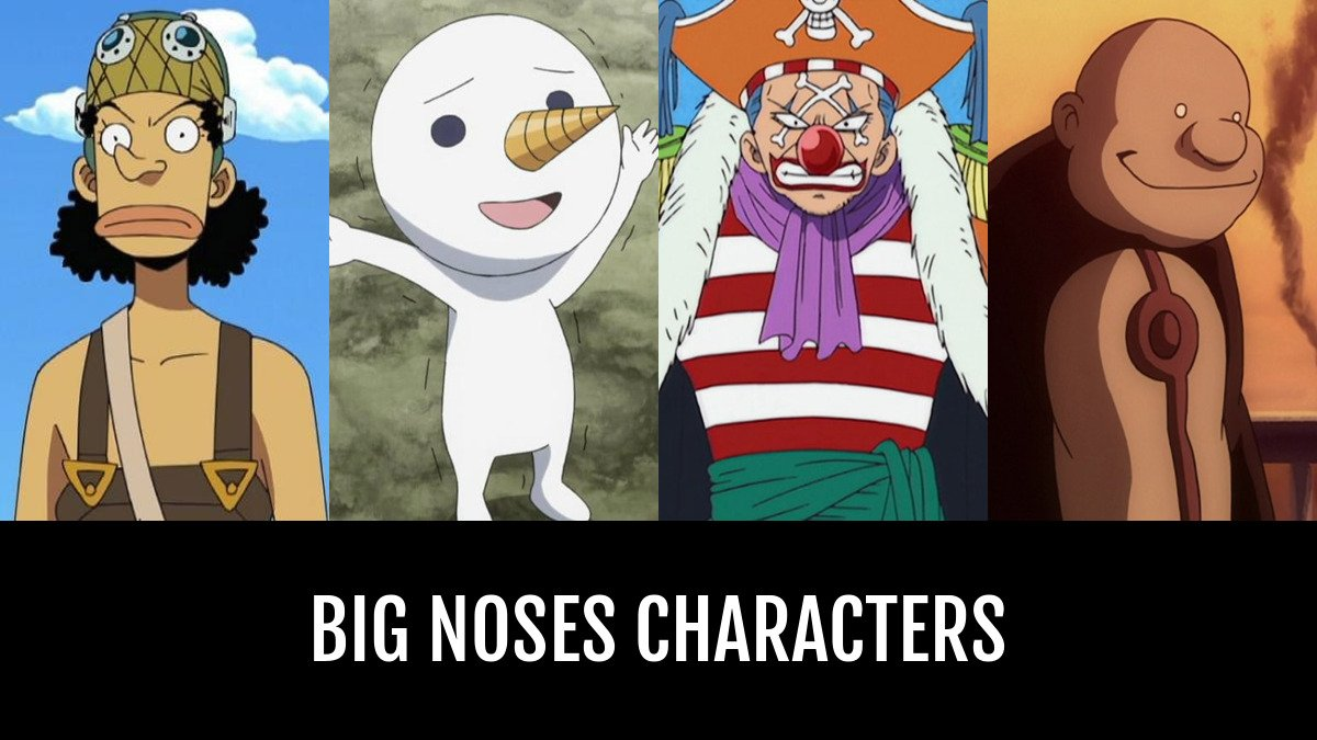 best big noses characters anime planet