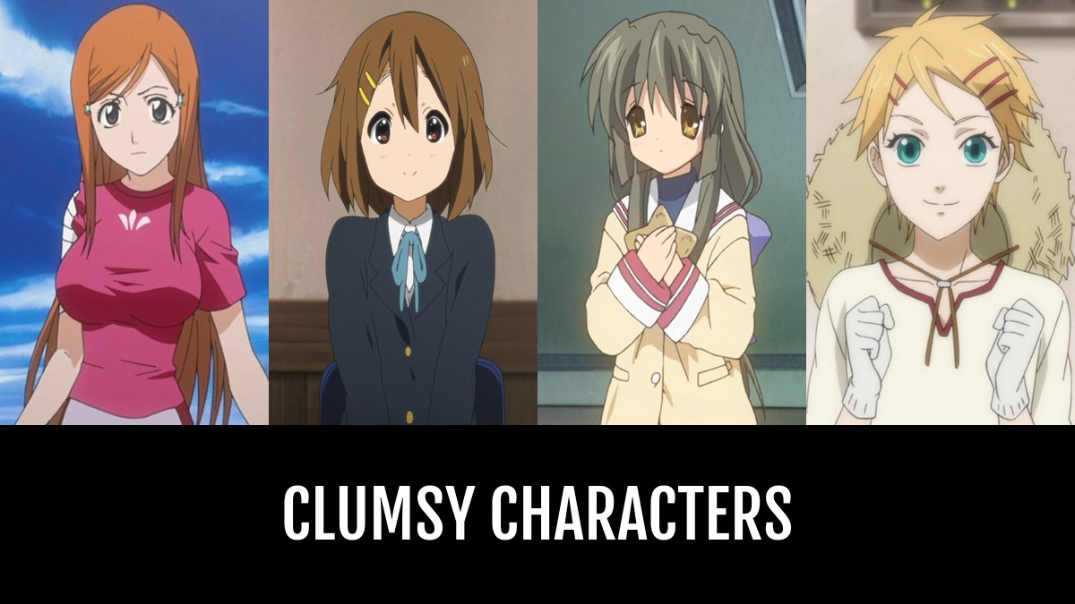 Clumsy Characters Anime Planet