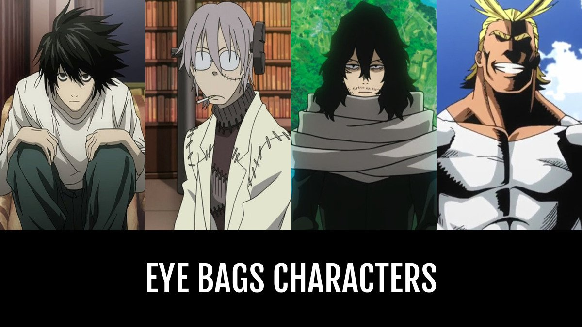 Best Eye Bags Characters Anime Planet