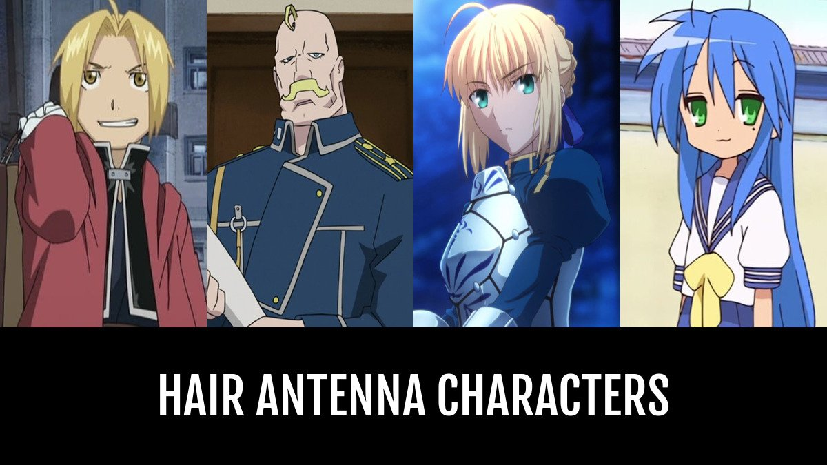 Best Hair Antenna Characters Anime Planet