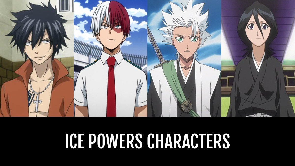 Best Ice Powers Characters Anime Planet