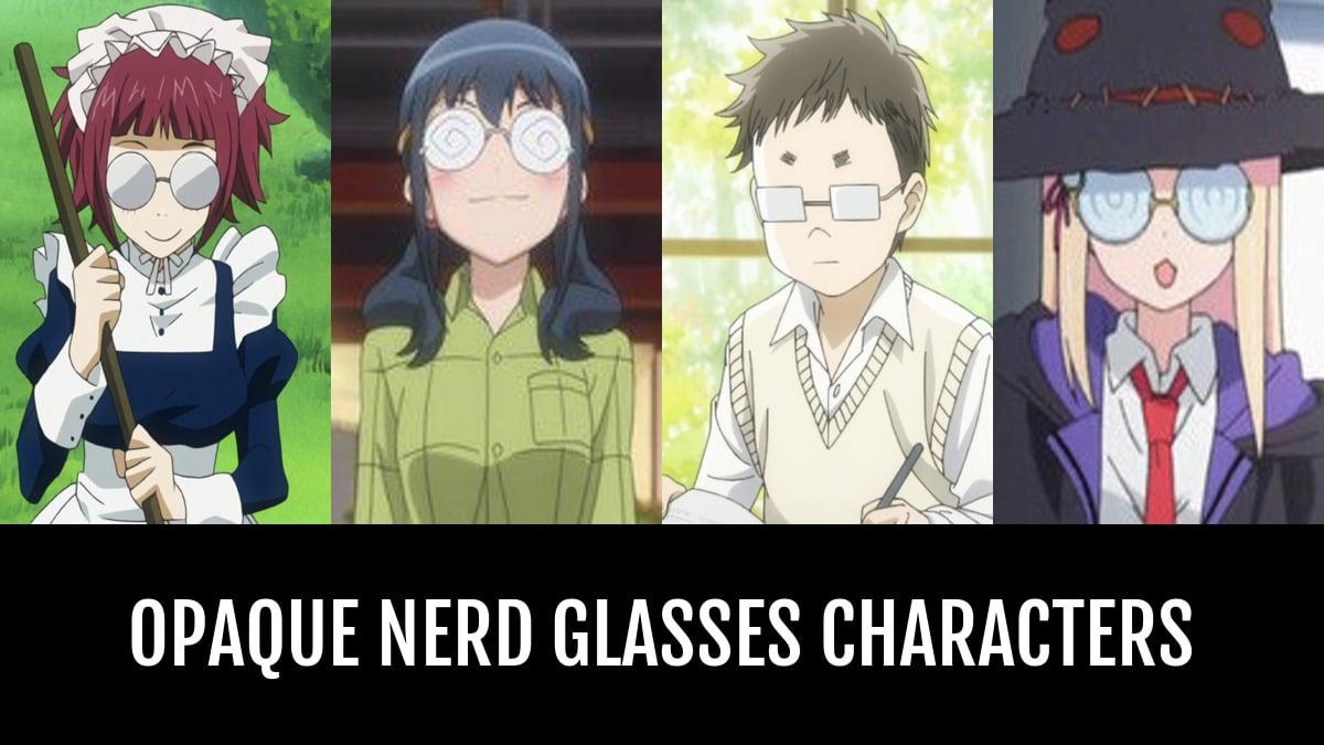 best opaque nerd glasses characters animeplanet