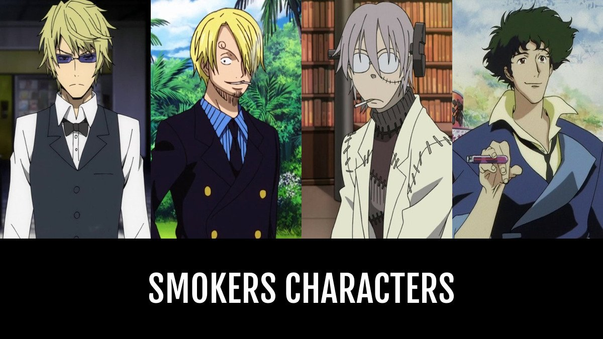 Best smokers characters anime planet