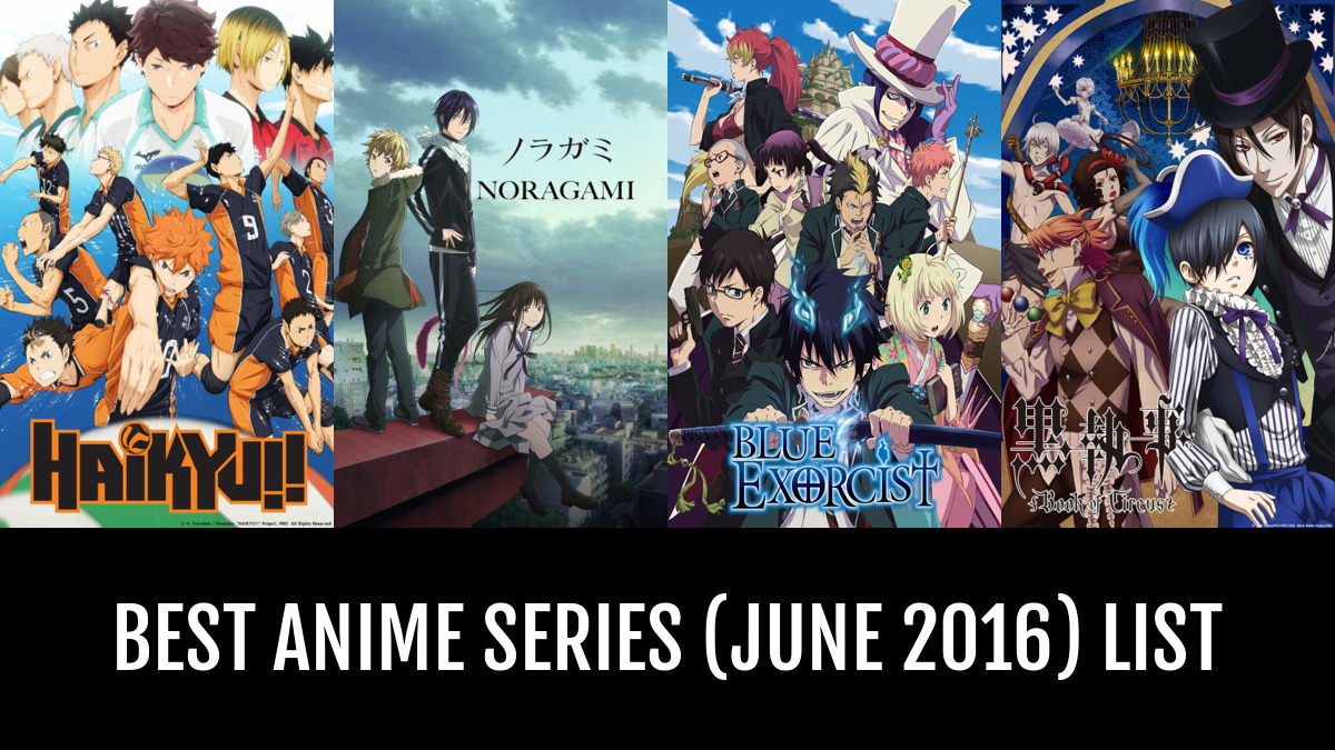 Best Anime Series June 2016 By Crystalsama Anime Planet