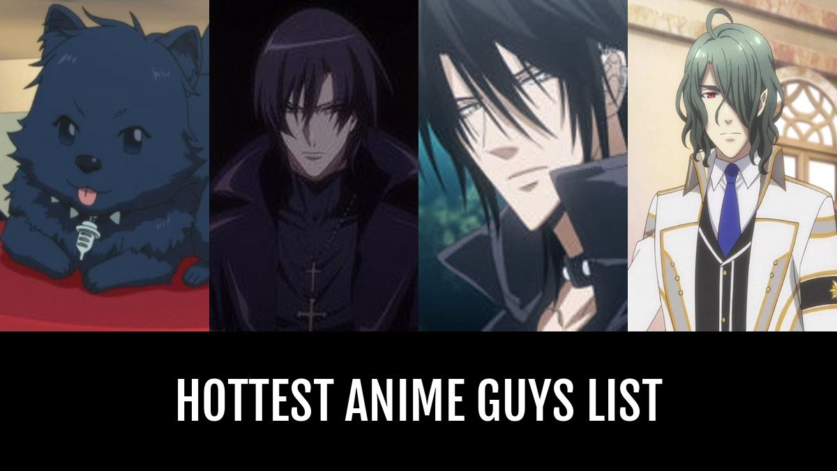 Hottest anime guys by professorthatch anime planet
