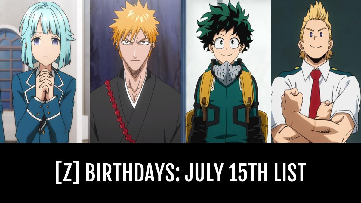 z] birthdays July 9th   by Ryuubus   Anime Planet