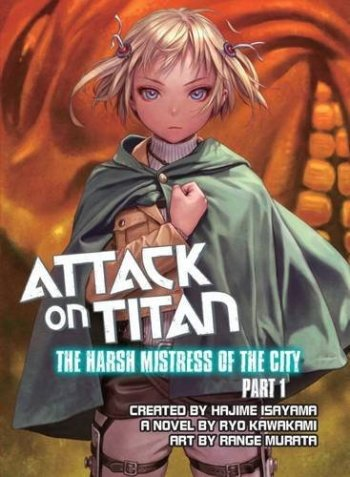Attack on Titan: The Harsh Mistress of the City (Light Novel)
