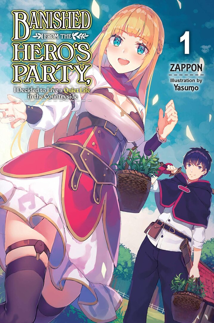 Banished from the Hero's Party, I Decided to Live a Quiet Life in the Countryside (Light Novel)