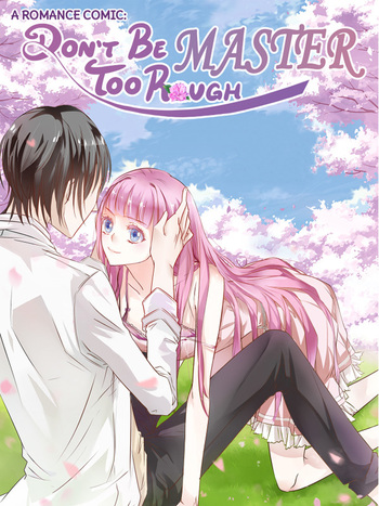 Don't Be Too Rough, Master! Manga Recommendations | Anime-Planet