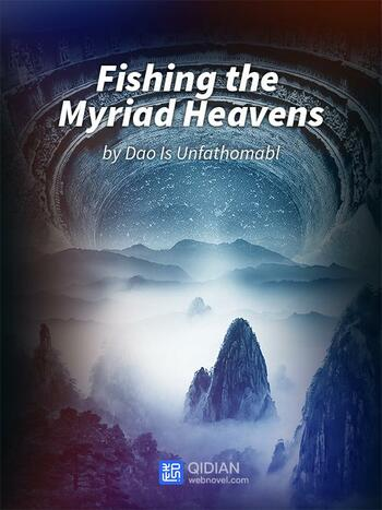 Fishing the Myriad Heavens (Novel)