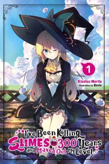 I Ve Been Killing Slimes For 300 Years Light Novel Manga