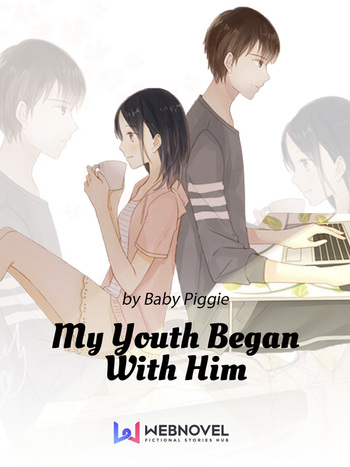 My Youth Began With Him (Light Novel)