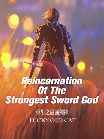 Reincarnation Of The Strongest Sword God (Novel) screenshot