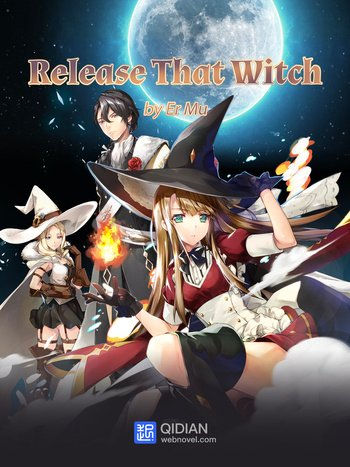 Release that Witch (Novel)