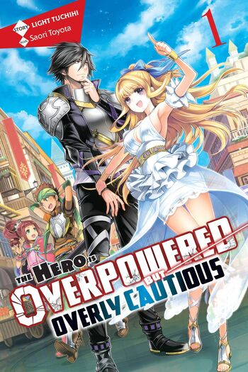 The Hero Is Overpowered But Overly Cautious (Light Novel)