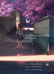 5 Centimeters per Second: one more side (Light Novel)