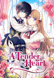 A Tender Heart: The Story of How I Became a Duke's Maid