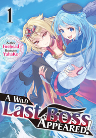 A Wild Last Boss Appeared! (Light Novel)