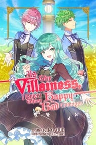 As The Villainess, I Reject These Happy-Bad Endings! (Light Novel)