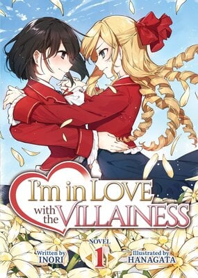 I'm in Love with the Villainess (Light Novel)