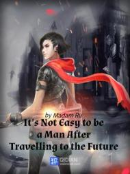 It's Not Easy to Be a Man After Travelling to the Future (Light Novel)