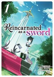Reincarnated as a Sword (Light Novel)