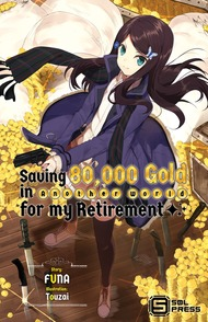 Saving 80,000 Gold in Another World for my Retirement (Light Novel)