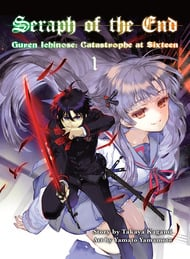 Seraph of the End Guren Ichinose: Catastrophe at Sixteen (Light Novel)