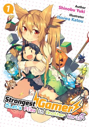 Strongest Gamer: Let's Play in Another World (Light Novel)