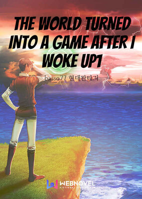 The World Turned into a Game After I Woke Up! (Novel)